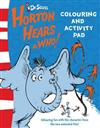 Horton Hears a Who! - Colouring and Activity Pad
