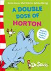A Double Dose of Horton: AND Horton Hatches the Egg