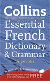 Collins French Dictionary and Grammar: Essential Edition: 60,000 Translations Plus Grammar Tips for Everyday Use