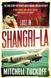Lost in Shangri-La: Escape from a Hidden World - A True Story