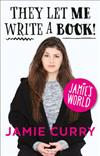 They Let Me Write a Book! - Signed Edition: Jamie's World