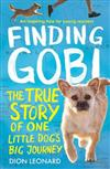 Finding Gobi (Younger Readers edition): The True Story of One Little Dog's Big Journey