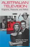 Australian Television: Programmes, Pleasures and Politics