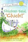 Chicken Said, Cluck!
