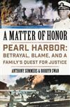 A Matter of Honor: Pearl Harbor: Betrayal, Blame, and a Family's Quest for Justice