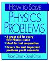 How to Solve Physics Problems and Make the Grade