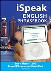 ISpeak English Phrasebook: The Ultimate Audio+ Visual Phrasebook for Your IPod