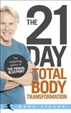The 21 Day Total Body Transformation: A Complete Step-by-step Gene Reprogramming Action Plan
