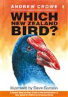 Which New Zealand Bird?: A Simple Step-by-Step Guide to the Identification of New Zealand's Native and Introduced Birds