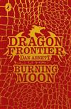 Dragon Frontier: Burning Moon: Book 2