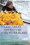 The Last Great Adventure of Sir Peter Blake: Sir Peter Blake's Logbooks