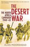 The Desert War: The North Africa Campaign 1940-43