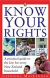 Know Your Rights: A Practical Guide to the Law for Every New Zealand Household.