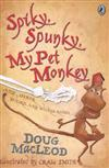 Spiky, Spunky, My Pet Monkey: Weird and Wicked Rhymes