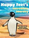 Happy Feet's Incredible Journey: The Story of the World's Most Famous Penguin