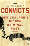 Convicts: New Zealand's Hidden Criminal Past