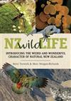 NZ Wild Life: Introducing the Weird and Wonderful Character of Natural New Zealand
