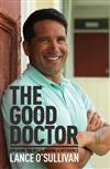 The Good Doctor: Breaking the Rules, Making a Difference