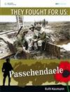 They Fought For Us: Passchendaele