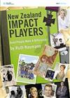 New Zealand Impact Players : Years 9-10: Good People Make a Difference