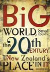 Big World, Small Country: The 20th Century & New Zealand's Place in it