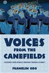 Voices from the Canefields: Folksongs from Japanese Immigrant Workers in Hawai'i