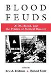 Blood Feuds: AIDS, Blood and the Politics of Medical Disaster