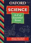 Science: A-Z of Essential Terms