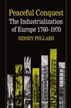 Peaceful Conquest: The Industrialization of Europe 1760-1970