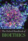 The Oxford Handbook of Bioethics
