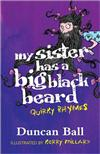 My Sister Has a Big Black Beard and other quirky verses
