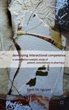 Developing Interactional Competence: A Conversation-Analytic Study of Patient Consultations in Pharmacy
