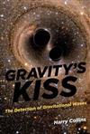 Gravity's Kiss: The Detection of Gravitational Waves