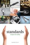 Standards: Recipes for Reality