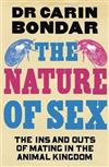 The Nature of Sex: The Ins and Outs of Mating in the Animal Kingdom