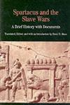Spartacus and the Slave Wars: A Brief History with Documents