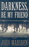 Darkness, Be My Friend