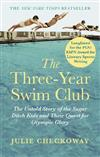 The Three-Year Swim Club: The Untold Story of the Sugar Ditch Kids and Their Quest for Olympic Glory
