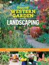 Sunset Western Garden Book of Landscaping: The Complete Guide to Designing Beautiful Paths, Patios, Plantings & More