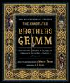 The Annotated Brothers Grimm: Bicentennial Edition