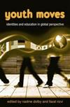 Youth Moves: Identities and Education in Global Perspective