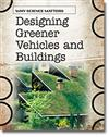 Designing Greener Vehicles and Buildings