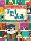 Pete's Peculiar Pet Shop: Just the Job (Turquoise B)