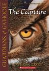 The Guardians of Ga'Hoole: The Capture: Book one