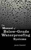 The Manual of Below-grade Waterproofing Systems