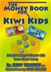 The Money Book for Kiwi Kids: a Book to Help 8-12 Year Olds Learn About Money