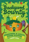 Backyard Bounty: Creating a Local Food System