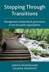 Stepping Through Transitions: management, leadership and governance in not-for-profit organisations