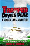 Trapped on Devil's Peak: A Riwaka Gang Adventure