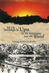 Sa i le 'amataga le 'Upu: In the Beginning Was the Word